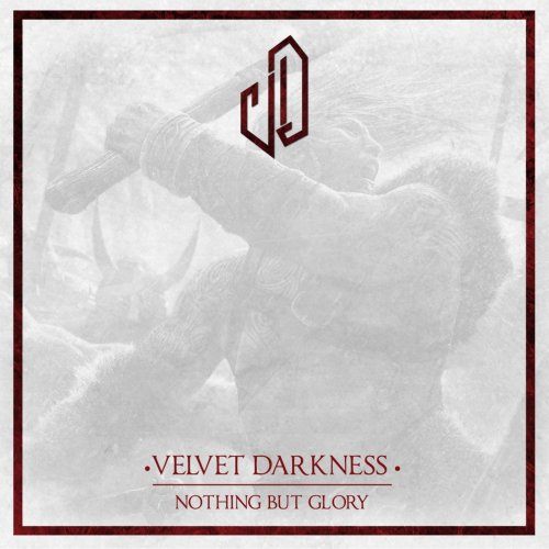 Velvet Darkness - Nothing but Glory (2018)