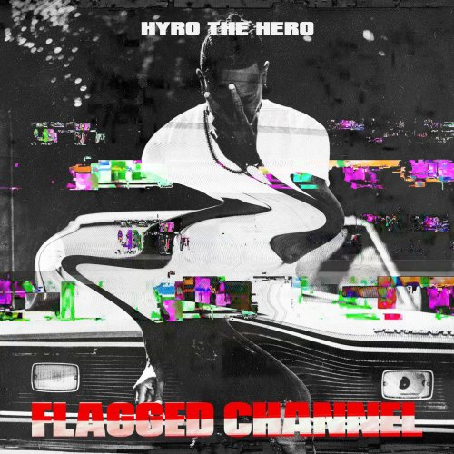 Hyro the Hero - Flagged Channel (2018)