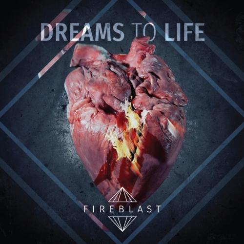 Fireblast - Dreams to Life (2018)