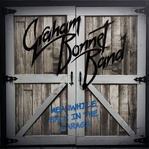 Graham Bonnet Band - Meanwhile, Back In The Garage (Japanese Edition) (2018)