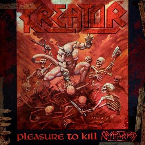 Kreator - Pleasure To Kill [Reissue 2017] (1986)