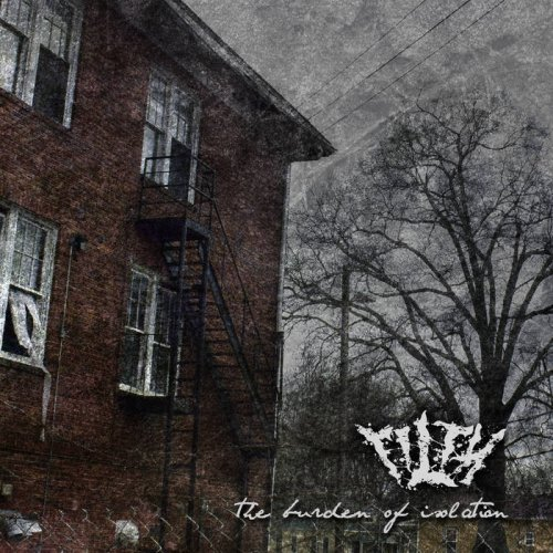 Filth - The Burden of Isolation (2018)
