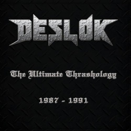 Deslok - The Ultimate Thrashology 1987-1991 (2014)