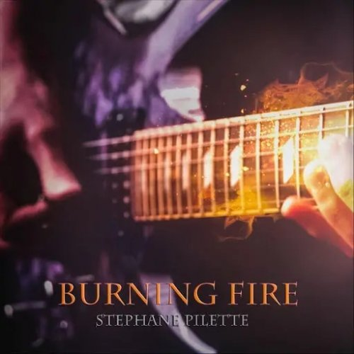 Stephane Pilette - Burning Fire (2018)