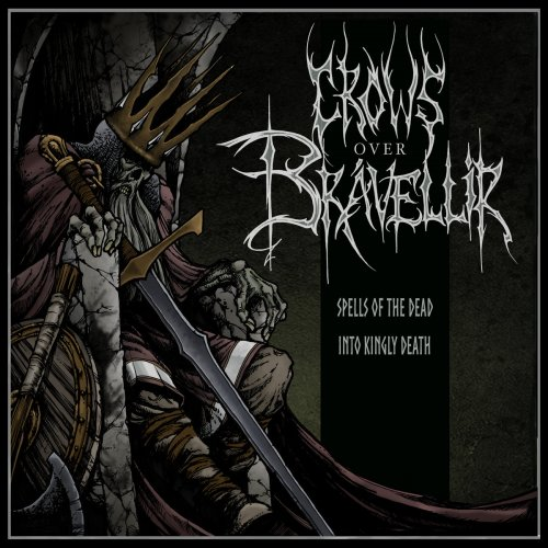 Crows over Brávellir - Spells of the Dead / Into Kingly Death (EP) (2018)