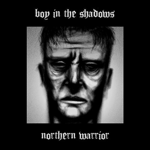 Boy in the Shadows - Northern Warrior (2018)