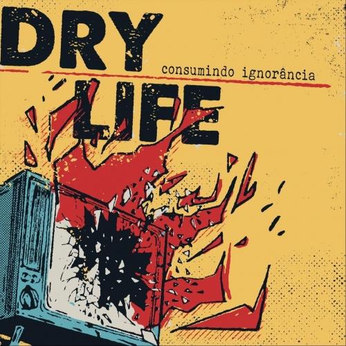 Drylife - Consumindo Ignorância (2018)