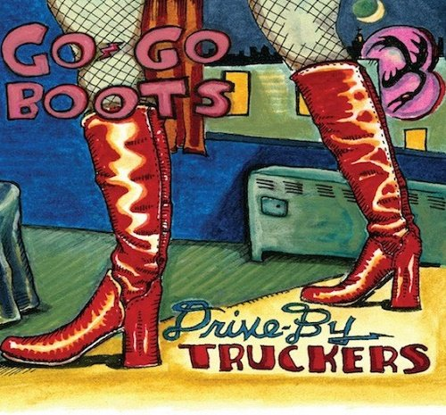 Drive-By Truckers - Go-Go Boots (2011)