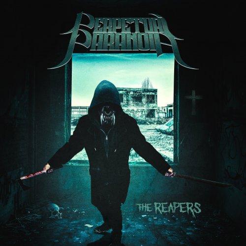 Perpetual Paranoia - The Reapers (2018)