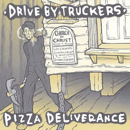 Drive-By Truckers - Pizza Deliverance (1999)