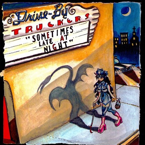 Drive-By Truckers - Sometimes Late At Night (2011)