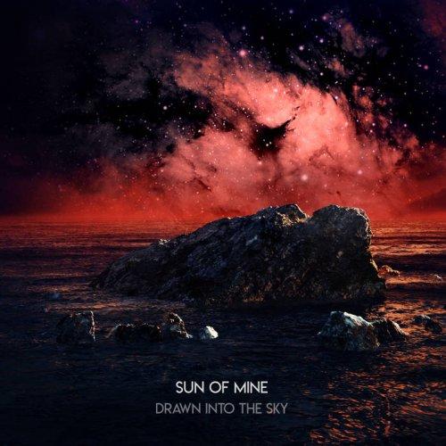 Sun of Mine - Drawn into the Sky (2018)