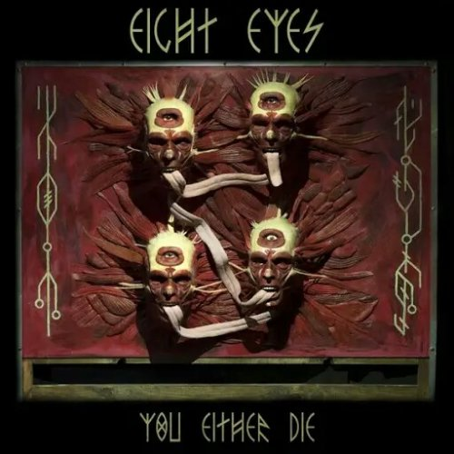 Eight Eyes - You Either Die (2018)