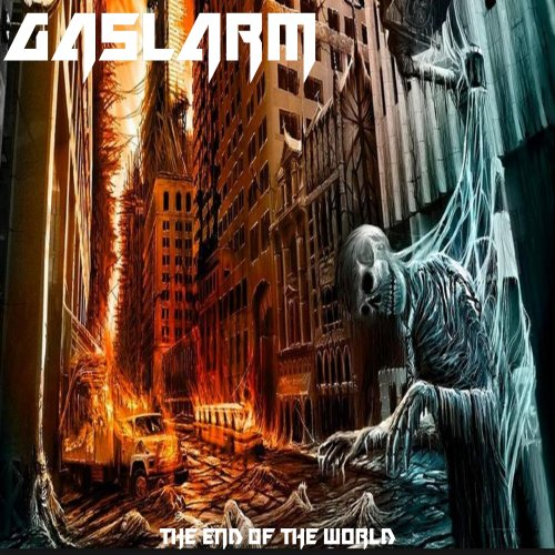Gaslarm - The End Of The World (2018)
