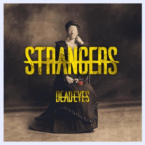 Strangers - Dead Eyes (EP) (2018)