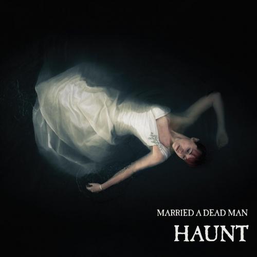 Married a Dead Man - Haunt (2018)