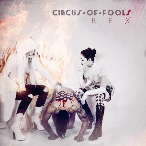Circus of Fools - REX (2018)