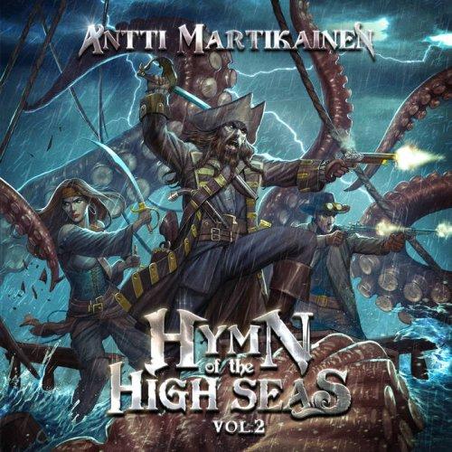 Antti Martikainen - Hymn Of The High Seas, Vol. 2 (2018)