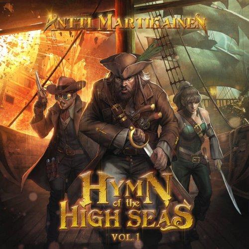 Antti Martikainen - Hymn Of The High Seas, Vol. 1 (2018)