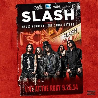 Slash Feat. Myles Kennedy & The Conspirators : Live At The Roxy 25.9.2014 (2015)