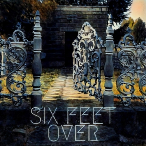 Six Feet Over - Six Feet Over (2018)