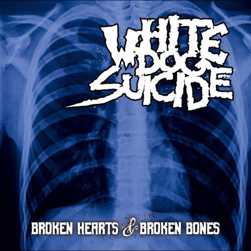 White Dog Suicide - Broken Hearts & Broken Bones (2018)