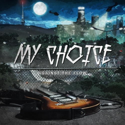 My Choice - Against the Flow (2018)