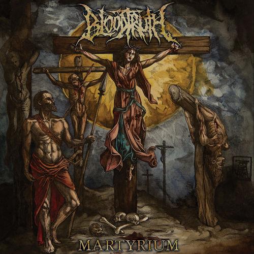 Bloodtruth - Martyrium (2018)