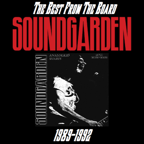 Soundgarden - Best From The Board (Deluxe 2CD) (2018)