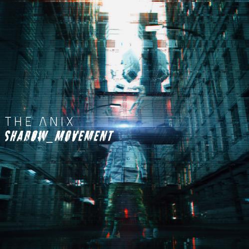 The Anix - Shadow_Movement (2018)