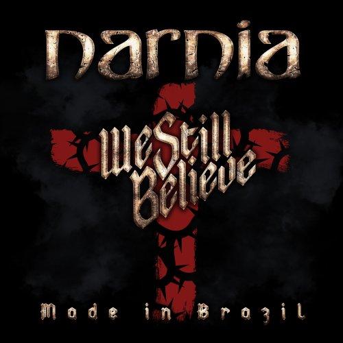 Narnia -We Still Believe – Made in Brazil (2018)