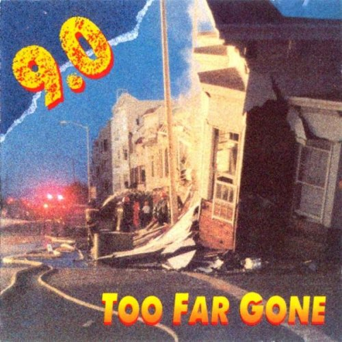 9.0 - Too Far Gone (1990)