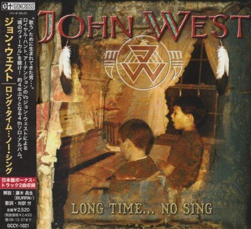 John West - Lоng Тimе... Nо Sing [Jараnеsе Еditiоn] (2006)