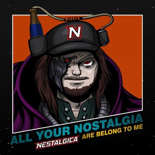Nestalgica - All Your Nostalgia Are Belong to Me (2018)