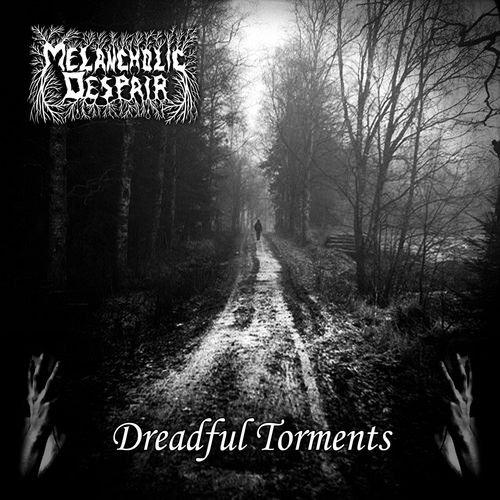 Melancholic Despair - Dreadful Torments (2018)