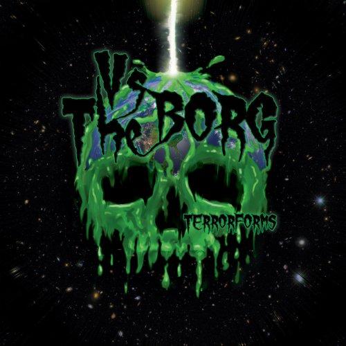 Vs the Borg - Terrorforms (2018)