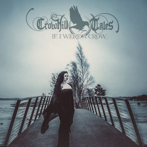 Crowhill Tales - If I Were A Crow (2018)