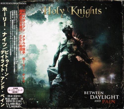 Holy Knights - Веtwееn Dауlight аnd Раin [Jараnеsе Еditiоn] (2012)
