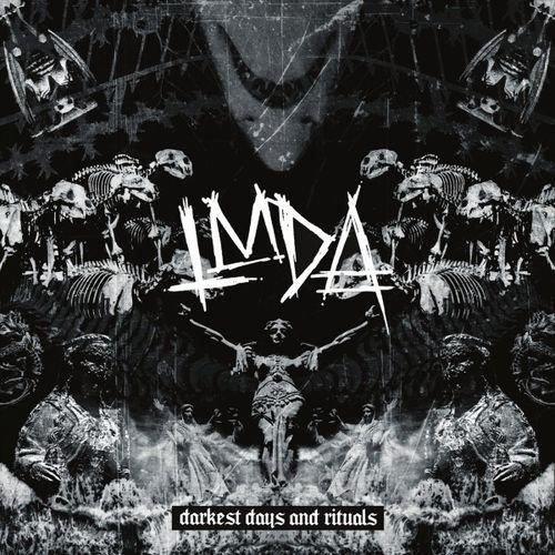 LMDA - Darkest Days and Rituals (2018)