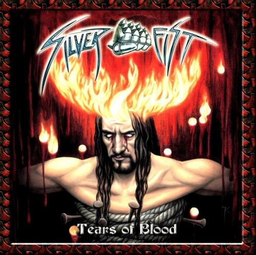 Silver Fist - Теаrs Оf Вlооd (2007)
