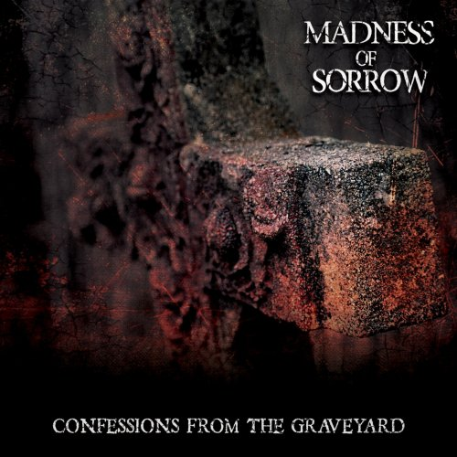 Madness Of Sorrow - Confessions From The Graveyard (2018)