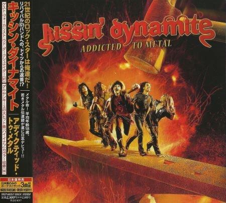 Kissin' Dynamite - Аddiсtеd То Меtаl [Jараnеsе Еditiоn] (2010)