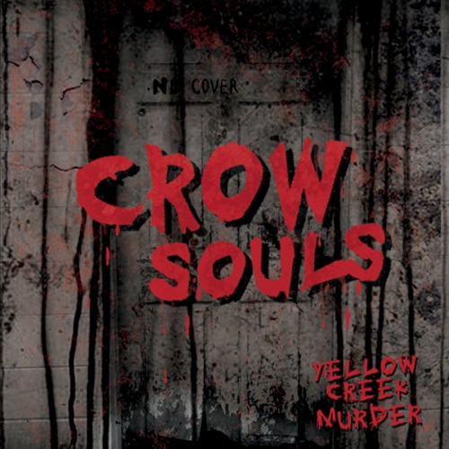 Crow Souls - Yellow Creek Murder (2018)