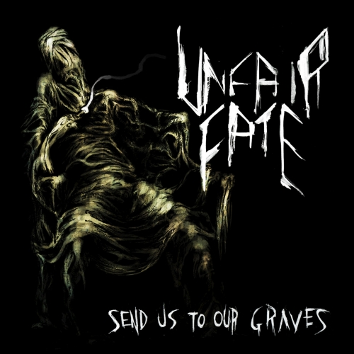 Unfair Fate - Send Us to Our Graves (EP) (2018)
