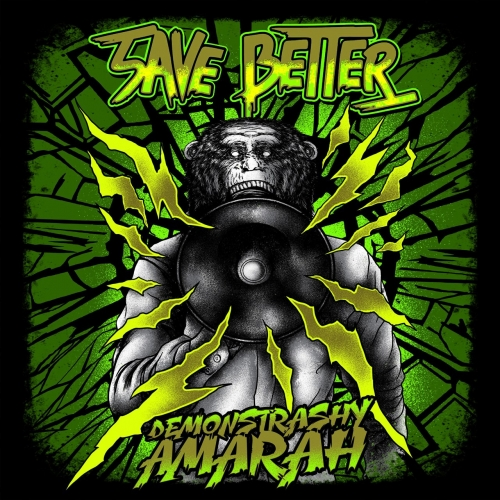 Save Better - Demonstrashy Amarah (2018)