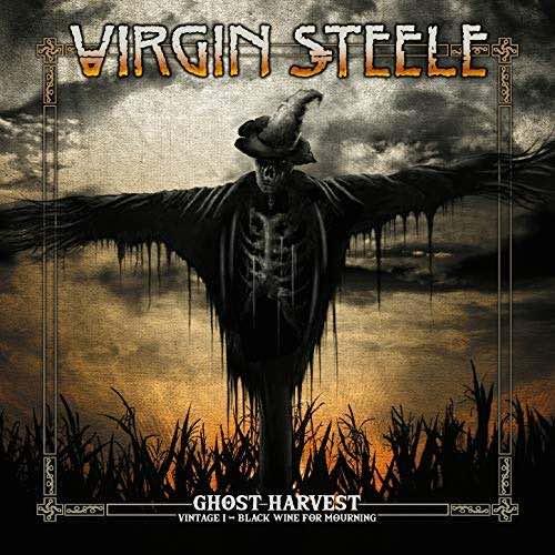 Virgin Steele - Ghost Harvest - Vintage I - Black Wine for Mourning (2018)