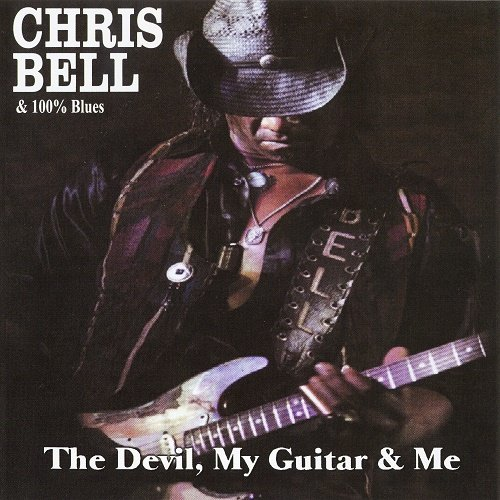 Chris Bell & 100% Blues - The Devil, My Guitar & Me (2010)