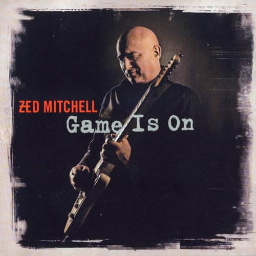 Zed Mitchell - Game Is On (2011)