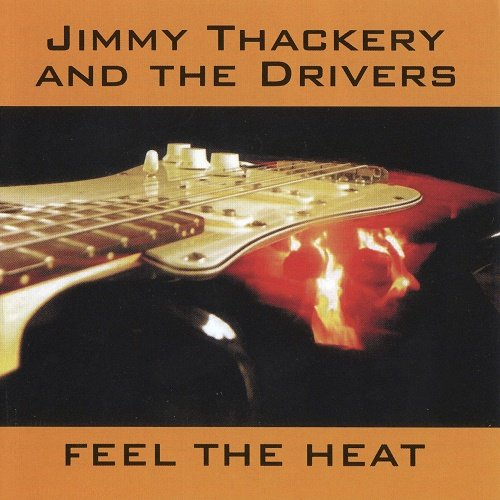 Jimmy Thackery & The Drivers - Feel The Heat (2011)