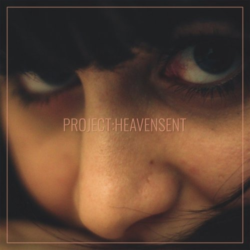 Project: Heavensent - Project: Heavensent (2018)